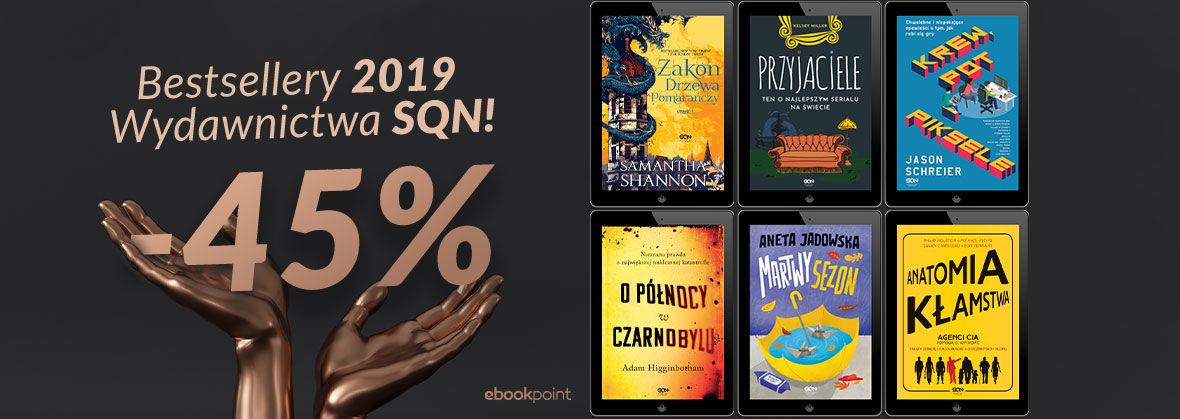 Promocja na ebooki BESTSELLERY 2019 Wydawnictwa SQN! [-45%]